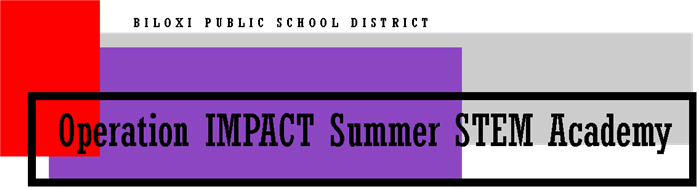Summer STEM Academy for Current 3rd - 7th Graders