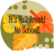 Fall Break, Oct. 5th-8th, No School
