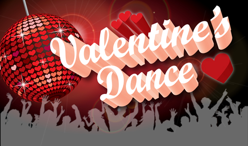 Valentine's School Dance - Friday, February 15, 2019 - 6:00-8:00 p.m.